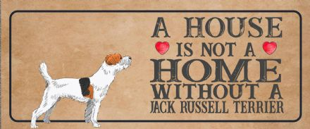 Jack russell terrier Dog Metal Sign Plaque - A House Is Not a ome without a